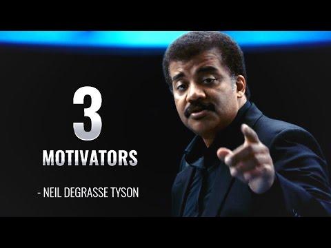 Why We Do What We Do?   3 Motivators - Neil deGrasse Tyson