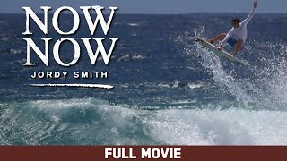 Full Movie: Now Now - Jordy Smith [HD]