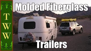Casita, Scamp and Other Molded Fiberglass Travel Trailers. Their Advantages and How They're Built