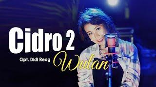 Wulan Maharani - Cidro 2  Koplo Version