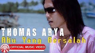 Thomas Arya - Aku Yang Bersalah [Official Music Video HD]