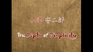 Yasujirô Ozu - The Depth of Simplicity