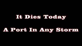 It Dies Today - A Port In Any Storm (Lyrics) [HQ]