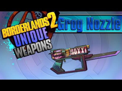 BORDERLANDS 2 | *Grog Nozzle* Unique Weapons Guide!!! *Tiny Tina DLC*