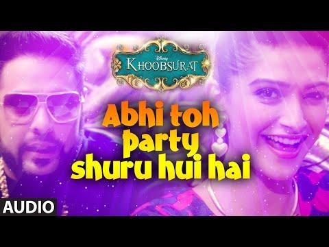 Abhi Toh Party Shuru Hui Hai Full Audio Song | Khoobsurat |...