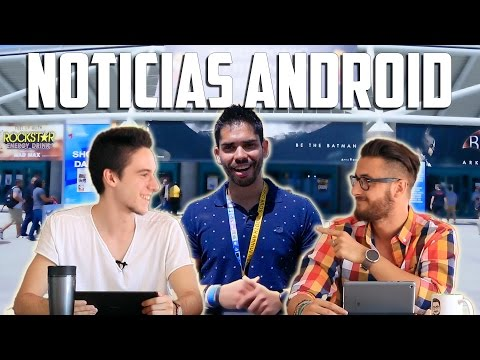 Noticias Android feat Pro Android: S6 Edge Plus, LG G4 Pro, E3