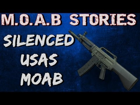 Silenced USAS MOAB - M.O.A.B Stories