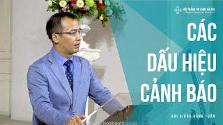 Bài Giảng Hằng Tuần - Các Dấu Hiệu Cảnh Báo - Hội Thánh Tin Lành Hà Nội