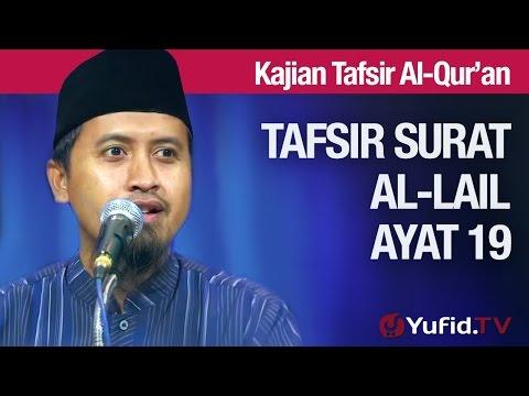 Kajian Tafsir Surat Al Lail #23: Tafsir Ayat 19 - Ustadz Abdullah Zaen, MA