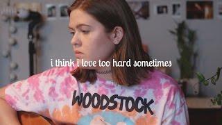 I think I love too hard sometimes (Original Song)