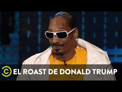 El Roast de Donald Trump - Snoop Dogg
