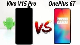 Vivo V15 Pro Vs OnePlus 6T Comparision !! AB Dikayega Vivo Apna Kamal In HINDI