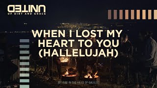When I Lost My Heart To You (Hallelujah) LIVE -- of Dirt and Grace -- Hillsong UNITED