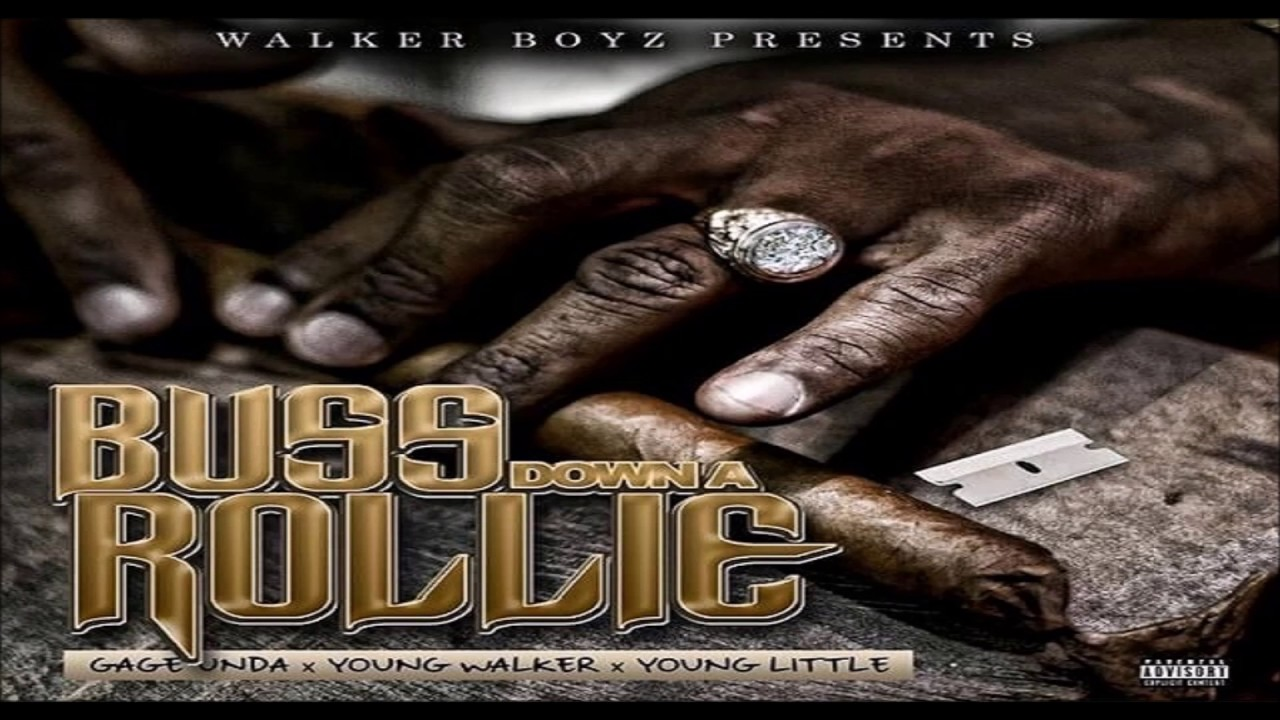 Gage Unda Ft Young Walker & Young Little - Buss Down A Rollie