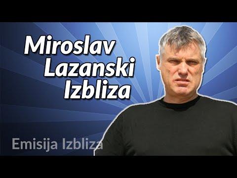 Miroslav Lazanski - Emisija Izbliza