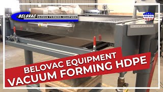 Belovac Equipment Vacuum Forming HDPE