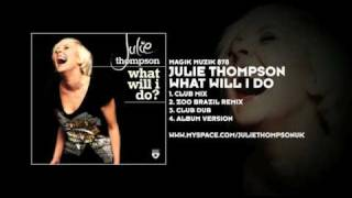 Watch Julie Thompson What Will I Do video