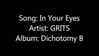 Watch Grits In Your Eyes video