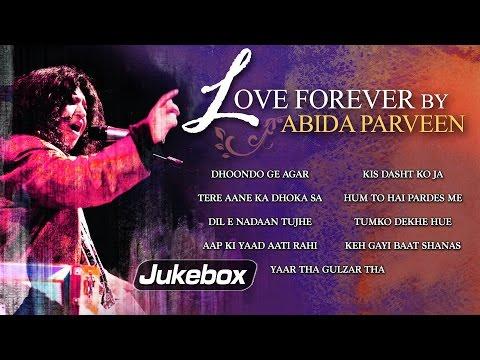 Love Forever  Abida Parveen  Romantic Ghazal Hits  Abida  Greatest Ever Ghazals