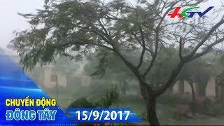 Bão số 10 đang đổ bộ vào Hà Tĩnh và Quảng Bình | CHUYỂN ĐỘNG ĐÔNG TÂY - 15/9/2017