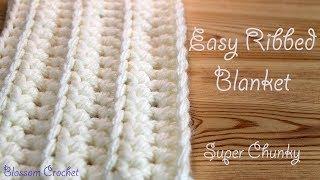 Easiest & Fastest Crochet Blanket - Ribbed / Ridged - Super Chunky