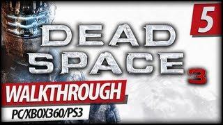 Dead Space 3 Walkthrough - Chapter 5 (PC/XBOX360/PS3)