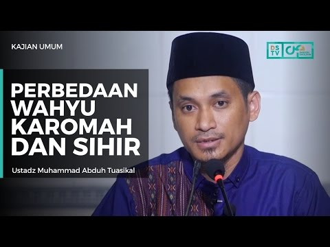 Perbedaan Wahyu, Karamah Dan Sihir - Ustadz M Abduh Tuasikal