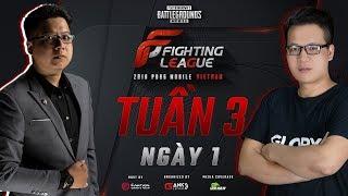 [Phát Lại] Vòng bảng - Ngày 1 - Tuần 3 Fighting League 2018 PUBG MOBILE ·VIETNAM