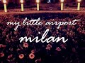 my little airport de milan