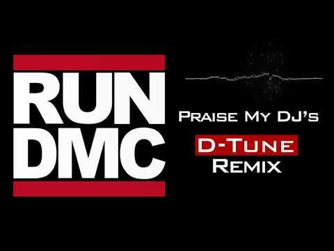 Run DMC - Praise My DJ's (D-Tune Remix)