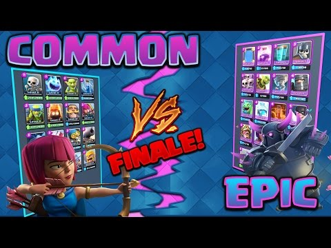 Clash Royale Common V S Epic Final Showdown Maybe Not