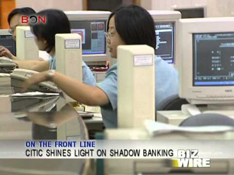 CITIC shines light on shadow banking - Biz Wire - December 31,2012 - BONTV