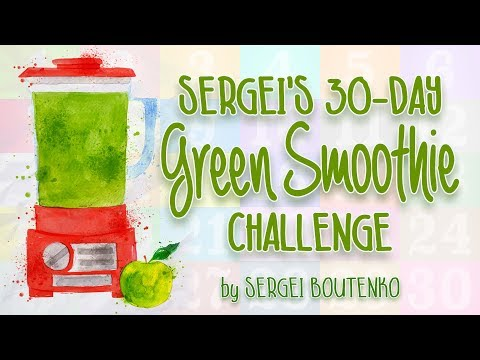 30-Day Green Smoothie Challenge 2018 (full movie)