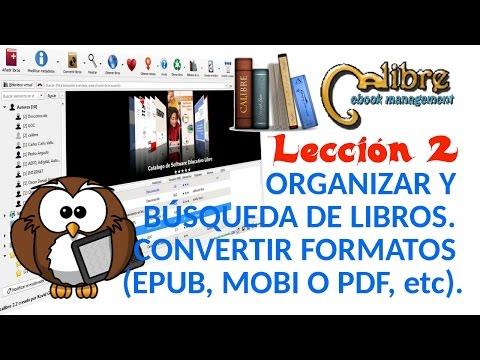 Tutorial Calibre - 02/03 Organizar y búsqueda de libros. Convertir formatos como EPUB, MOBI o PDF.