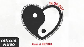 Alone. & JOEY DJIA - In or Out (Official Lyric Video)