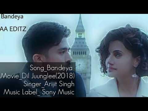 Tubidy ioBandeya    Full Audio Song    Dil Juunglee 2018     Arijit Singh