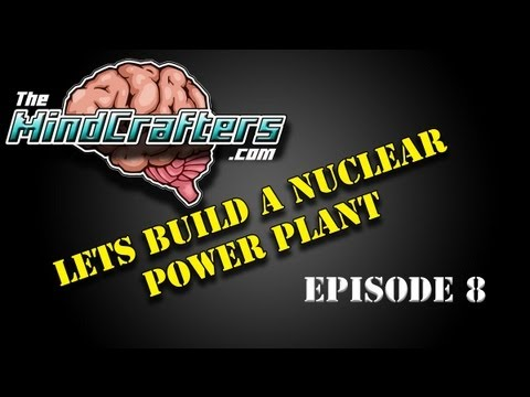 Lets Build a Nuclear Power Plant - Episode 8