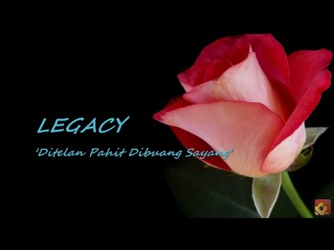 LEGACY - Ditelan Pahit Dibuang Sayang ★★★ LIRIK ★★★