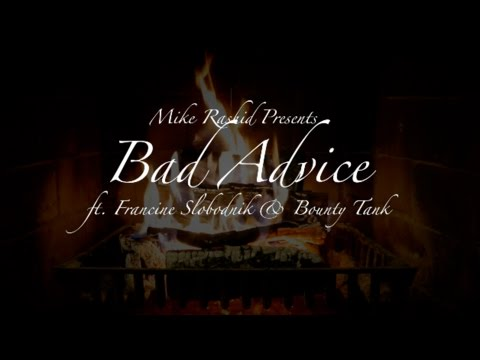 Mike Rashid Presents: Bad Advice ft. Francine Slobodnik & Bounty Tank