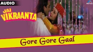 Jai Vikraanta : Gore Gore Gaal Full Audio Song With Lyrics | Sanjay Dutt & Zeba Bakhtiar |