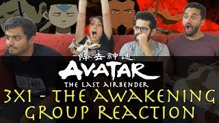 Avatar: The Last Airbender - 3x1 The Awakening - Group Reaction