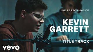 "Kevin Garrett - ""Title Track"" Live Performance   Vevo"