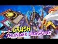 How to CRUSH Thunder Dragons