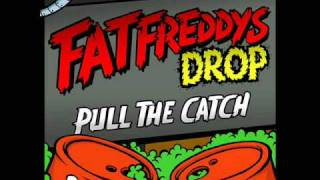 Watch Fat Freddys Drop Pull The Catch video