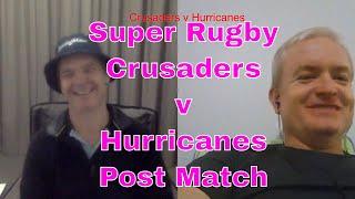 Crusaders v Hurricanes Post Match Reaction