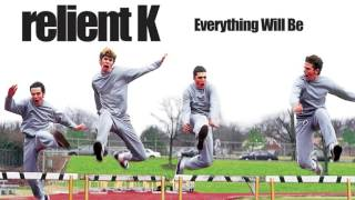 Watch Relient K Everything Will Be video