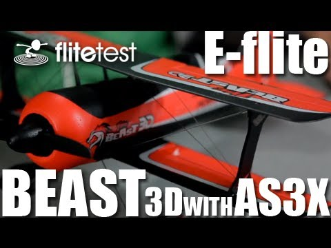 Flite Test - E-flite Beast 3D AS3X - REVIEW
