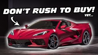 Why You Shouldn't Rush To Buy A C8 Corvette