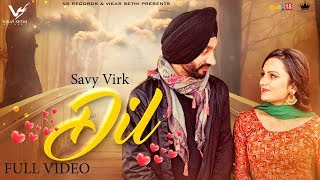 Dil (Official Video) | Savy Virk | KV Singh | Latest Punjabi Song 2018 | VS Records
