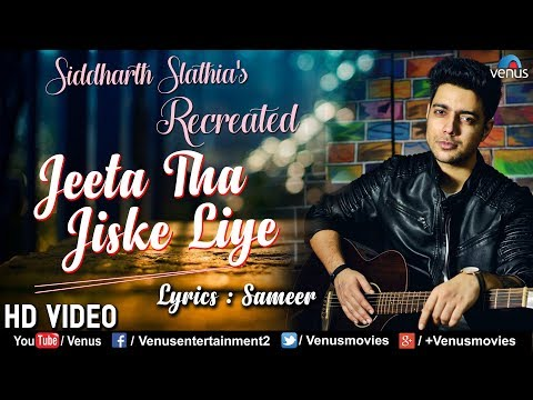 Jeeta Tha Jiske Liye - Recreated   Siddharth Slathia   Best Remake Song   Latest Bollywood Song 2018 thumbnail